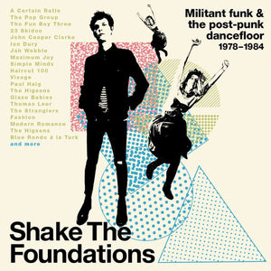 Various Artists - Shake The Foundations (Militant Funk & The Post-Punk Dancefloor 1978-1984) 3CD
