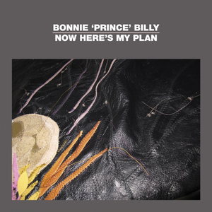 Bonnie 'Prince' Billy ‎- Now Here's My Plan CD