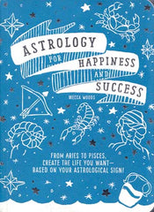Astrology For Happiness & Success By Mecca Woods