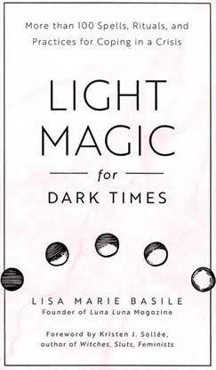 Light Magic For Dark Times (hc) By Lisa Marie Basile