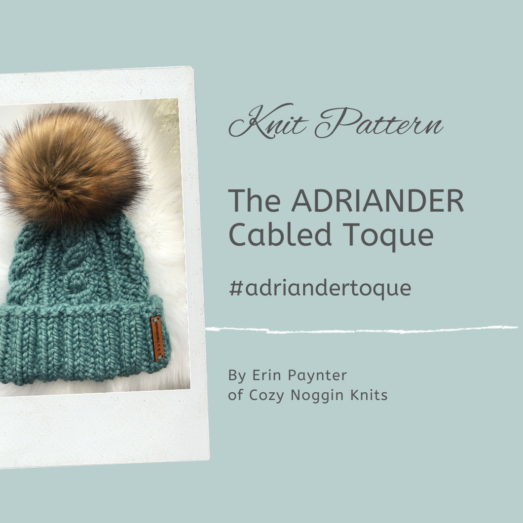 The ADRIANDER Cabled Toque // Knit Pattern