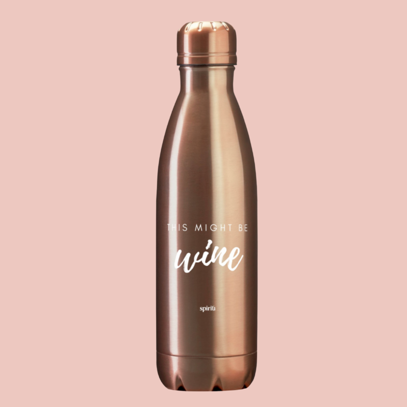 """This Might Be Wine"" Rose Gold Reusable Bottle"
