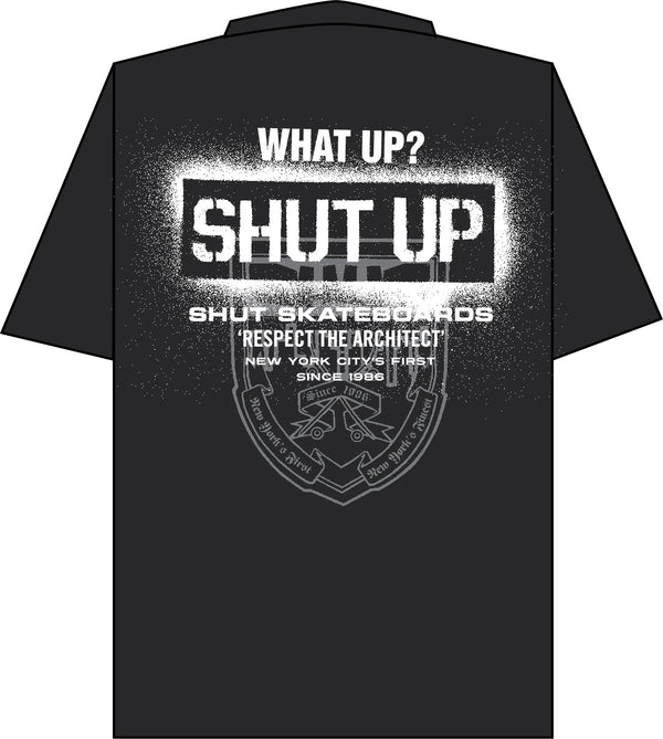 SHUT WHAT UP? SHUT UP Tee Black