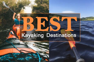 Kayaking Destinations