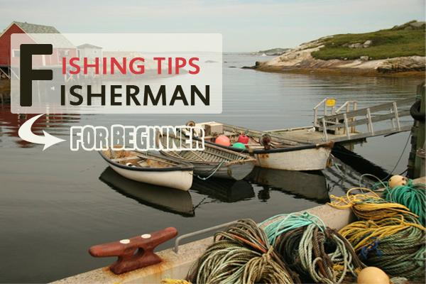 Top Fishing Tips for a Beginner Fisherman