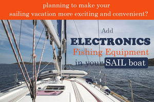 Electronics That Make Your Sailing Vacation More Exciting and Convenient