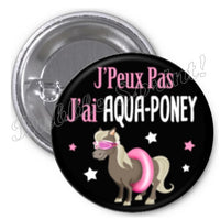 Badge J'peux pas j'ai... Aqua poney