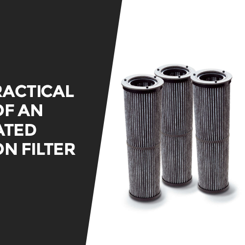 Practical Uses of an Activated Carbon Filter