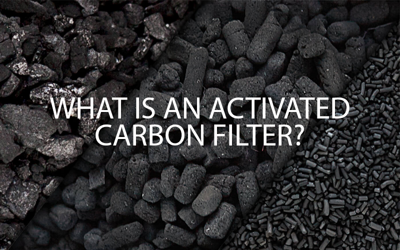 What Is an Activated Carbon Filter?