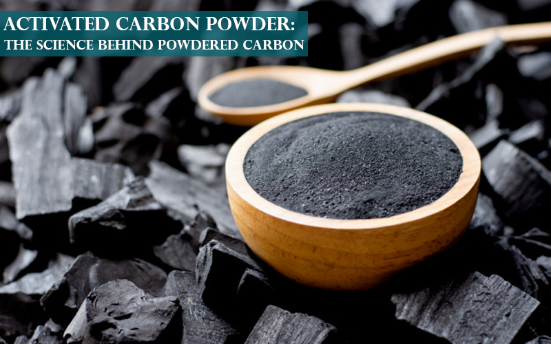 The Science behind Powdered Carbon