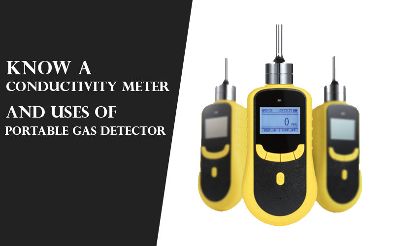 Conductivity Meter and Uses of Portable Gas Detector