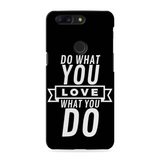 Love What you do Cover Case For OnePlus 5T
