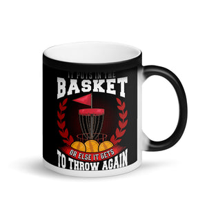 It Puts It The Basket Or Else It Gets To Throw Again Matte Black Magic Mug