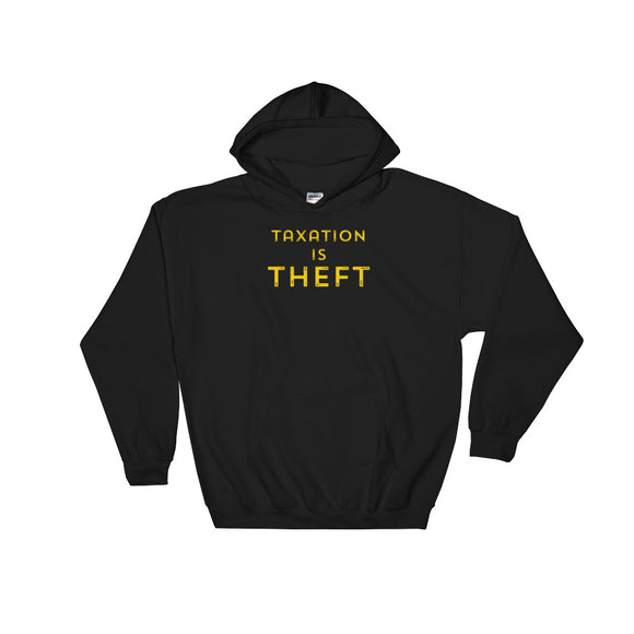 Taxation is Theft print Libertarian Anarcho Capitalism Unisex Hooded Sweatshirt