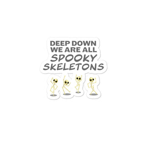 Funny Halloween design Deep Down We Are All Spooky Skeletons Bubble-free stickers