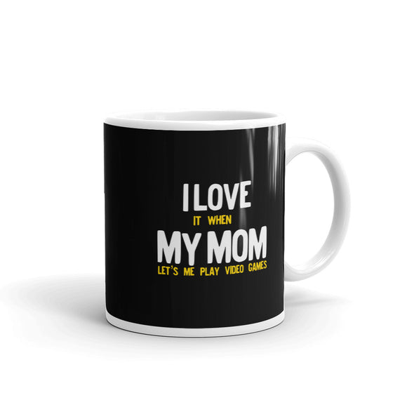 I Love It When My Mom Lets Me Play Video Games Gamer product Mug