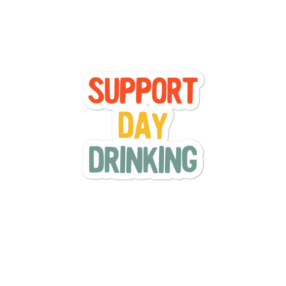 Support Day Drinking Vintage Retro 70s 80s Style Party print Bubble-free stickers