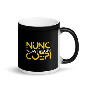 Nunc Coepi Motivational design Matte Black Magic Mug
