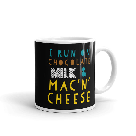 Kids I Run On Chocolate Milk and Mac N Cheese Funny Toddler print Mug