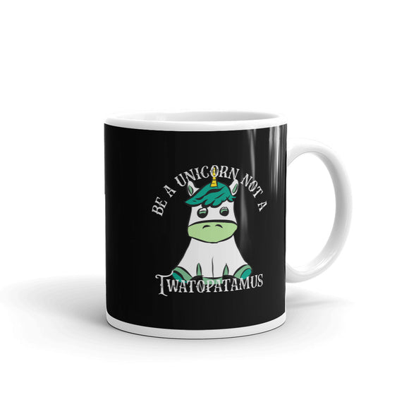 Be A Unicorn Not A Twatopatamus Funny design Mug