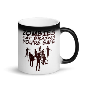 Zombies Eat Brains You're Safe Zombies design Matte Black Magic Mug