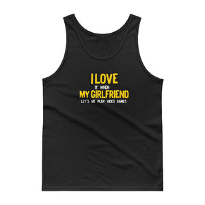 I Love It When My Girlfriend Lets Me Play Video Games Gamer Tank top