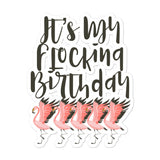 It's My Flocking Birthday Pink Flamingo Flock Dark Text print Bubble-free stickers