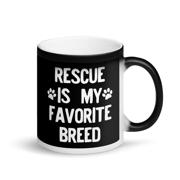Rescued Dog Rescue Is My Favorite Breed Plain White Text Paw product Matte Black Magic Mug