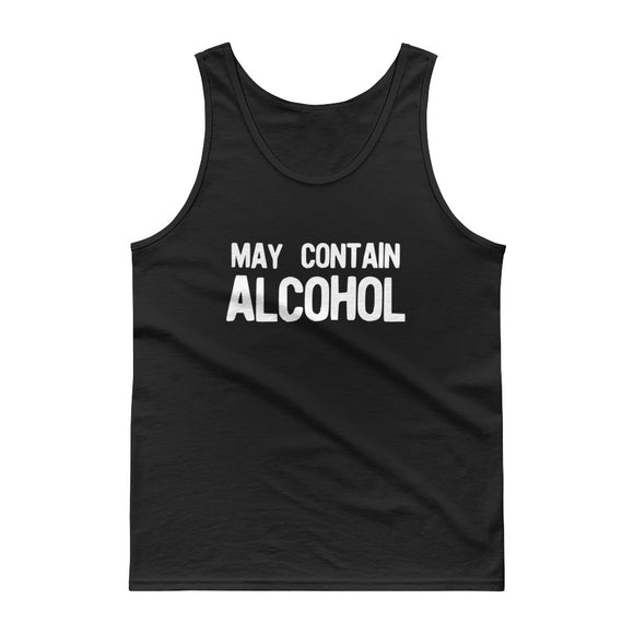 May Contain Alcohol design Funny Gift Idea for Men and Women Tank top