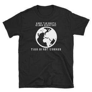 Keep The Earth Clean Everyday This Is Not Uranus Short-Sleeve Unisex T-Shirt