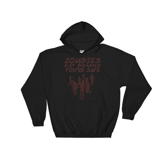Zombies Eat Brains You're Safe Zombies design Unisex Hooded Sweatshirt