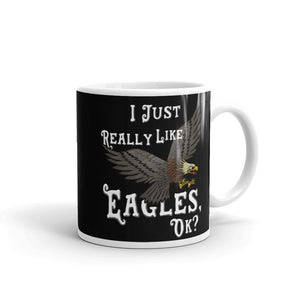 Bald Eagle Graphic product I Just Really Like Eagles Ok? Mug
