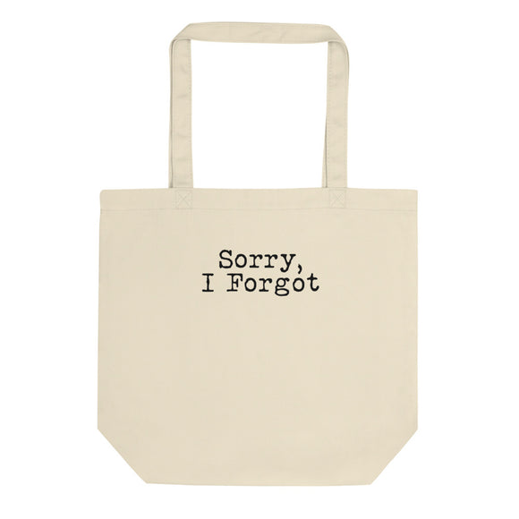 Sorry I Forgot Gift for Forgetful People Black Text Funny design Eco Tote Bag