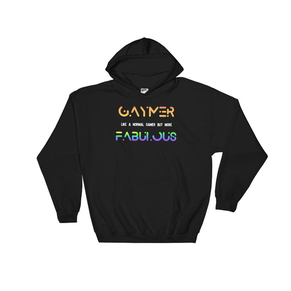 Gaymer Gay Gamer Like A Normal Gamer Just More Fabulous Unisex Hooded Sweatshirt