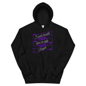 I Work Harder Than An Ugly Stripper Funny design Unisex Hoodie