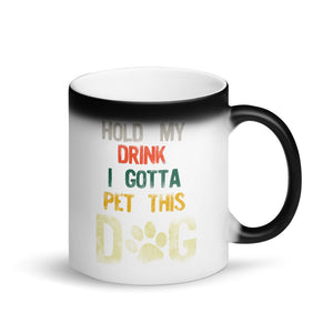 Hold My Drink I Gotta Pet This Dog Distressed Retro Style product Matte Black Magic Mug