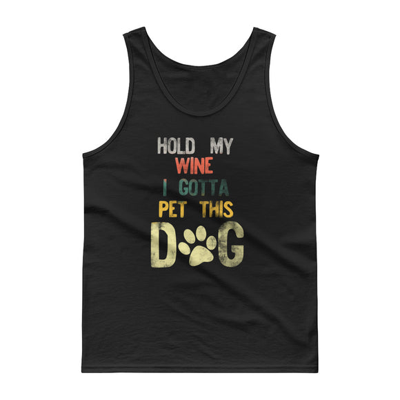 Hold My Wine I Gotta Pet This Dog Distressed Retro Style print Tank top