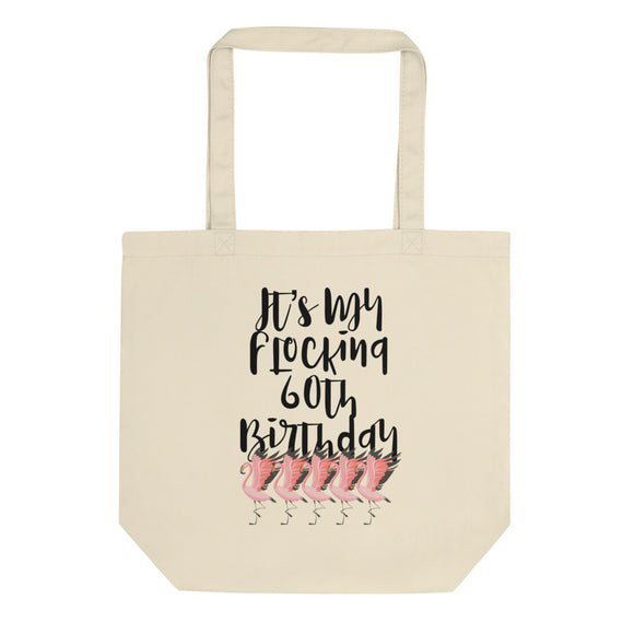 It's My Flocking 60th Birthday Pink Flamingo Party product Eco Tote Bag