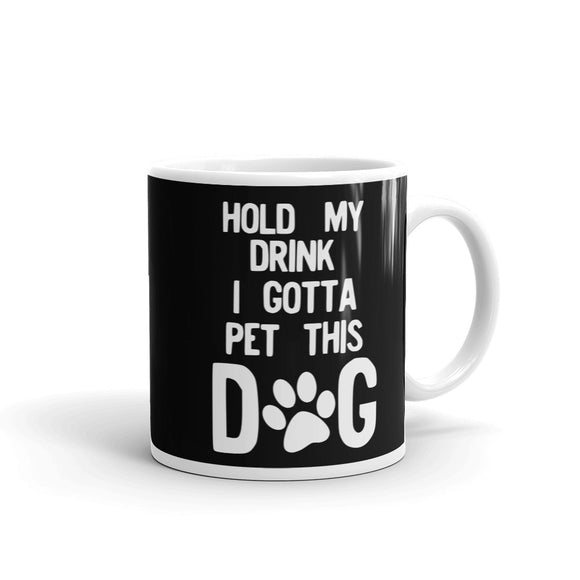 Hold My Drink I Gotta Pet This Dog product Mug