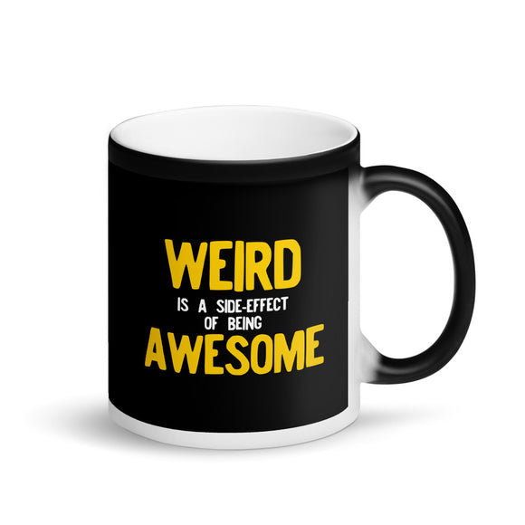 Weird Is A Side Effect Of Being Awesome Matte Black Magic Mug