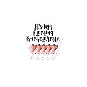 It's My Flocking Bachelorette Pink Flamingo Flock graphic Bubble-free stickers