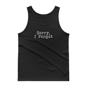 Sorry I Forgot Gift for Forgetful People print Tank top
