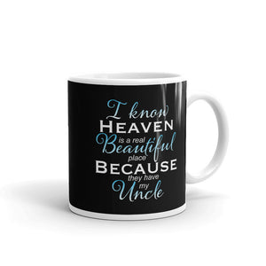 I Know Heaven Is A Real Beautiful Place They Have My Uncle Mug