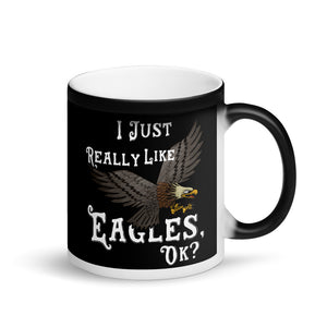 Bald Eagle Graphic product I Just Really Like Eagles Ok? Matte Black Magic Mug