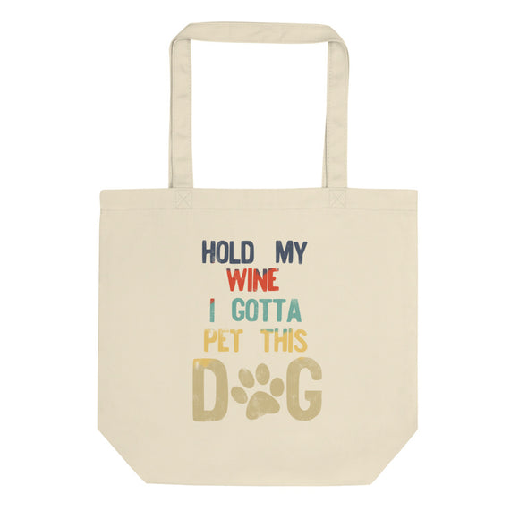 Hold My Wine I Gotta Pet This Dog Distressed Retro Style product Eco Tote Bag