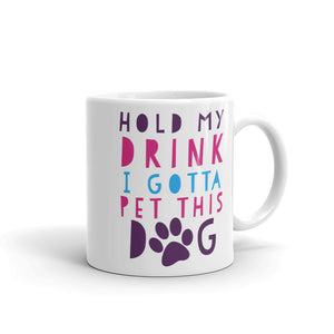 Hold My Drink I Gotta Pet This Dog 80s 90s Pink Cute Phrase graphic Mug