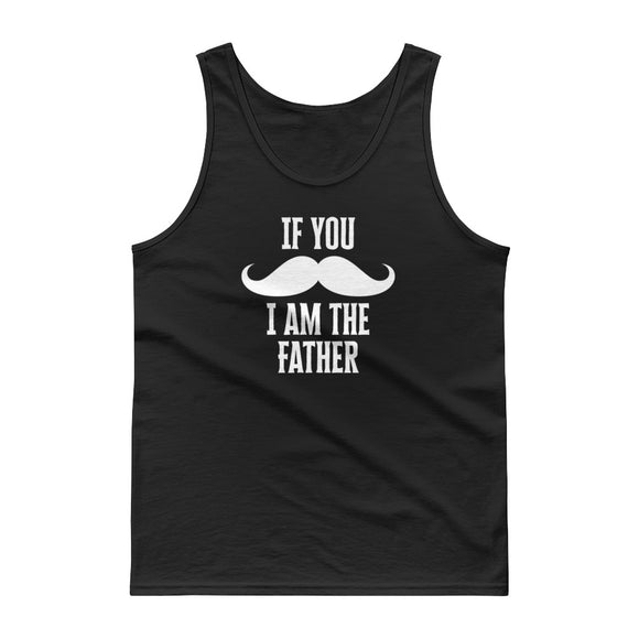 If You Mustache I Am The Father Matching Family designs Tank top