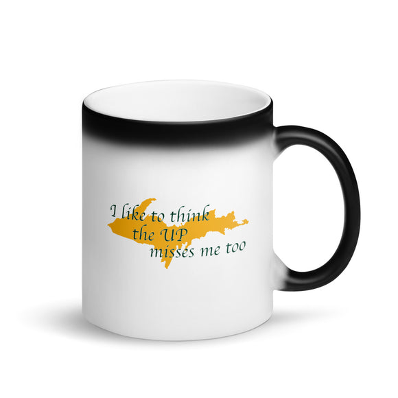 Former Yooper I like to think the UP misses me too Matte Black Magic Mug