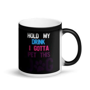 Hold My Drink I Gotta Pet This Dog 80s 90s Retro Style design Matte Black Magic Mug