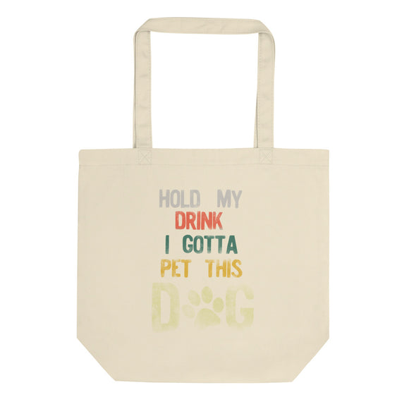 Hold My Drink I Gotta Pet This Dog Distressed Retro Style product Eco Tote Bag